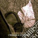 Andrea Papetti- L'inverno A Settembre cd musicale di Andrea Papetti