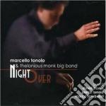 Marcello Tonolo & T.monk Big Band - Night Over cd musicale di TONOLO/MONK BIG BAND