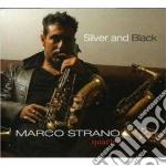 Marco Strano Quartet - Silver And Black cd musicale di Marco Strano