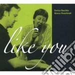 Like you cd musicale di Bacchia e.& m.ponchiroli