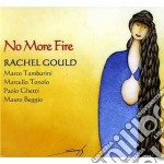 No more fire cd musicale di Rachel Gould