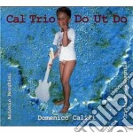Domenico Caliri Cal Trio - Do Ut Do cd musicale di Trio Cal