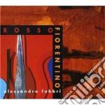 Alessandro Fabbri - Rosso Fiorentino cd musicale di Alessandro Fabbri