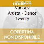 DANCE TWENTY cd musicale di ARTISTI VARI
