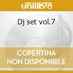 Dj set vol.7 cd musicale