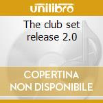 The club set release 2.0 cd musicale