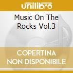 Music on the rocks vol.2 cd musicale di Artisti Vari