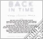 Back In Time Classics (4 Cd) cd musicale di Artisti Vari