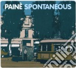 SPONTANEOUS cd musicale di PAINE'