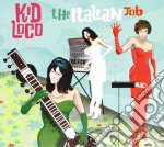 Kid Loco - The Italian Job cd musicale di KID LOCO