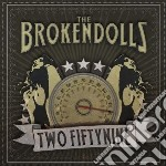 Brokendolls - Two Fiftynine cd musicale di Brokendolls