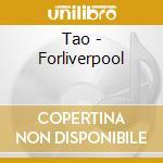 Tao - Forliverpool cd musicale di TAO