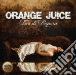 Orange Juice - Fiori Di Porpora cd musicale di Juice Orange
