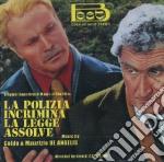 Guido & Maurizio De Angelis - La Polizia Incrimina, La Legge Assolve cd musicale di O.S.T.