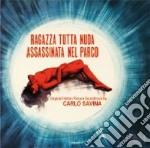 Carlo Savina - Ragazza Tutta Nuda Assassinata Nel Parco / L'Occhio Del Ragno cd musicale di Alfonso Brescia, Roberto Bianchi Montero