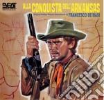 Francesco De Masi - Alla Conquista Dell'Arkansas cd musicale di Paul Martin