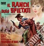 Francesco De Masi - Il Ranch Degli Spietati cd musicale di Roberto Bianchi Montero