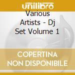 Dj set vol.1 cd musicale di Artisti Vari