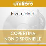 Five o'clock cd musicale di Frank Nastri