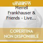 LIVE ON MAUI & CALIFORNIA                 cd musicale di Merrell Fankhauser