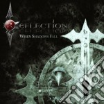 WHEN SHADOWS FALL                         cd musicale di REFLECTION