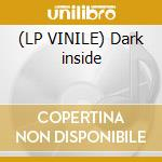 (LP VINILE) Dark inside lp vinile di Emanuele inglese fea