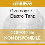Overnoyze - Electro Tanz cd musicale di OVERNOYZE