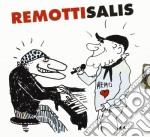 Remotti,remo/salis A - Remottisalis cd musicale di Remo/salis a Remotti