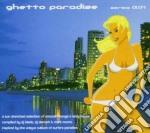 Ghetto Paradise - Series 01.04 cd musicale di ARTISTI VARI