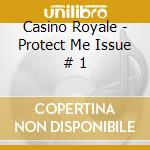 PROTECT MA/ISSUE#01 cd musicale di CASINO ROYALE