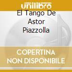 EL TANGO DE ASTOR PIAZZOLLA cd musicale di MILVA