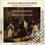Angelo Branduardi - Futuro Antico IV: Venezia cd musicale di Angelo Branduardi