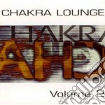 Chakra Lounge Vol. 2 cd musicale di ARTISTI VARI