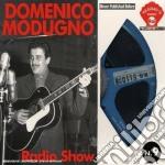 Domenico Modugno - Radio Show cd musicale di Domenico Modugno