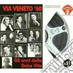 Via Veneto '60 - Gli Anni Della Dolce Vita cd musicale di ARTISTI VARI