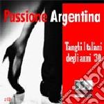Passione Argentina - Tanghi Italiani Degli Anni '30 cd musicale di ARTISTI VARI