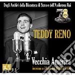 Teddy Reno - Vecchia America - Incisioni A 78 Giri Dal 1948 Al 1956 cd musicale di Teddy Reno