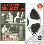 LA COPPA DEL JAZZ                         cd musicale di ARTISTI VARI