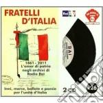 Fratelli D'italia - 1861-2011 L'amor Di Patria Negli Archivi Di Radio Rai cd musicale di ARTISTI VARI