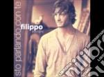 Filippo Bisciglia - Sto Parlando Con Te cd musicale di BISCIGLIA FILIPPO