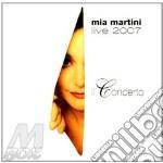 LIVE 2007 - IL CONCERTO cd musicale di MARTINI MIA