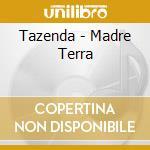 MADRE TERRA cd musicale di TAZENDA