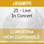 25 - LIVE IN CONCERT cd musicale di RONDO' VENEZIANO