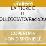 LA TIGRE E IL MOLLEGGIATO/RadioIt.60 cd musicale di MINA & CELENTANO