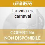 La vida es carnaval cd musicale di Ost