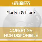 MARILYN & FRANK cd musicale di MONROE M./SINATRA F.