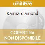 Karma diamond cd musicale di Artisti Vari