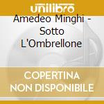 SOTTO L'OMBRELLONE(benef.UNICEF) cd musicale di MINGHI & BANFI