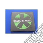 Diesel U-music Vol 1 Electronic cd musicale di ARTISTI VARI