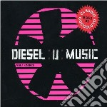 DIESEL U MUSIC VOL.1/DANCE cd musicale di ARTISTI VARI